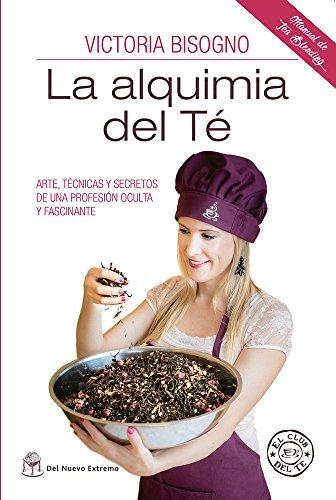 La alquimia del té (Spanish Edition)